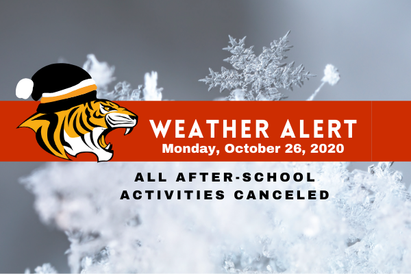 All after-school activities have been canceled today, Monday, October 26th