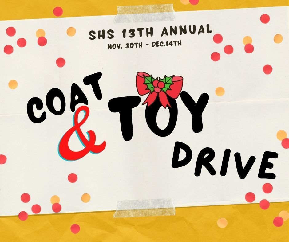 SHS Student Publications Department  13th Annual Toy/Coat Drive
